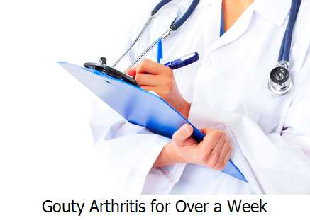Gouty Arthritis for Over a Week