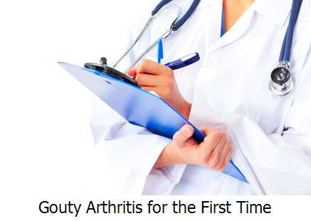 Gouty Arthritis for the First Time