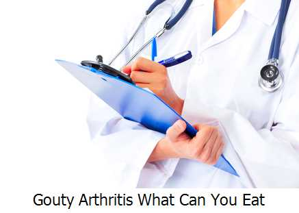 Gouty Arthritis What Can You Eat?