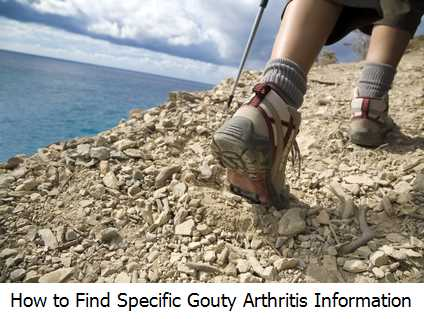 How to Find Specific Gouty Arthritis Information