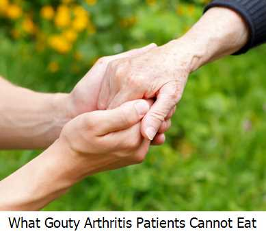 What Gouty Arthritis Patients Cannot Eat?